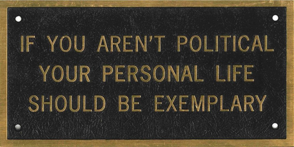 "Jenny Holzer ""If you aren't political your personal life should be exemplary"" Sculpture/ Steel Plaque (1988)"